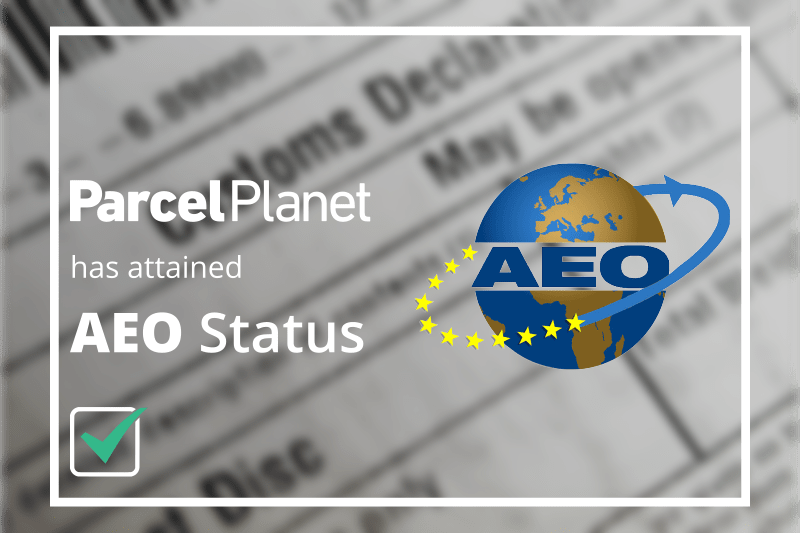 How ParcelPlanet's AEO Status will benefit you post-Brexit